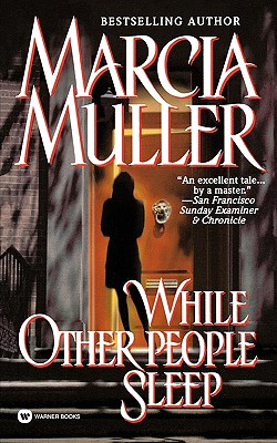 While Other People Sleep (Sharon McCone Mysteries (Paperback)), MARCIA MULLER