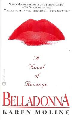 Belladonna: A Novel of Revenge, Karen Moline
