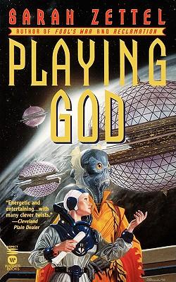 Playing God, SARAH ZETTEL