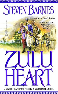 Image for Zulu Heart: A Novel of Slavery and Freedom in an Alternate America