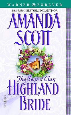 The Secret Clan: Highland Bride (The Secret Clan), AMANDA SCOTT