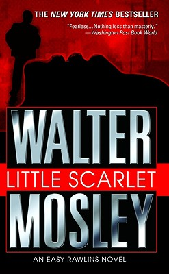 Little Scarlet: An Easy Rawlins Novel, Walter Mosley