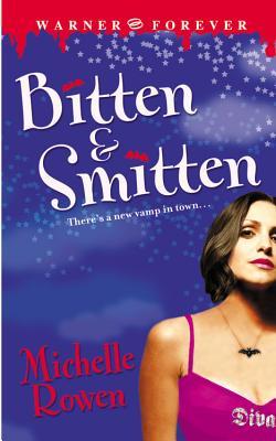 Bitten and Smitten, Michelle Rowen