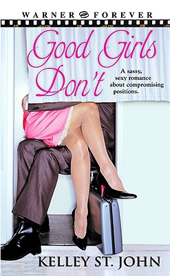 Good Girls Don't (Warner Forever), Kelley St. John