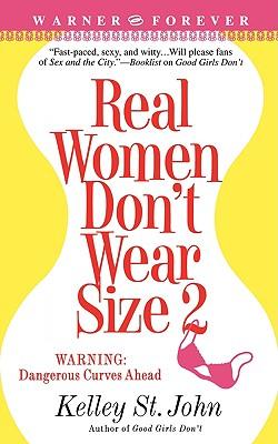 Real Women Don't Wear Size 2, Kelley St. John