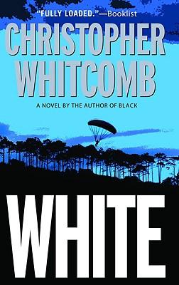 White: A Novel, Christopher Whitcomb