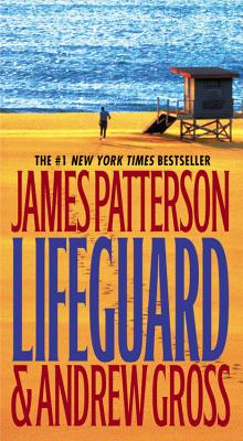 Lifeguard, JAMES PATTERSON, ANDREW GROSS