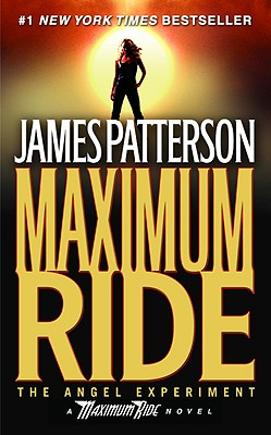 The Angel Experiment (Maximum Ride, Book 1), Patterson, James