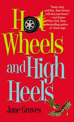Hot Wheels and High Heels, Jane Graves