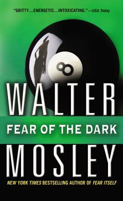 Fear of the Dark  A Novel, Mosley, Walter