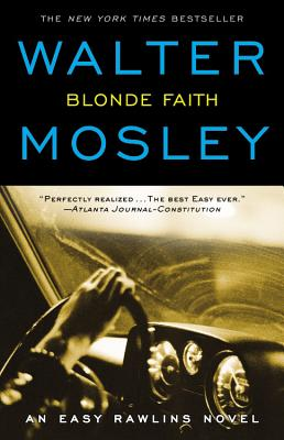 Blonde Faith: An Easy Rawlins Novel, Mosley, Walter