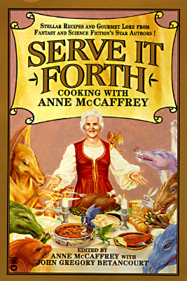 Image for Serve It Forth: Cooking With Anne McCaffrey