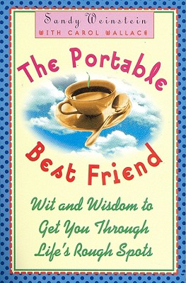 Image for The Portable Best Friend: Wit and Wisdom to Get You Through Life's Rough Spots