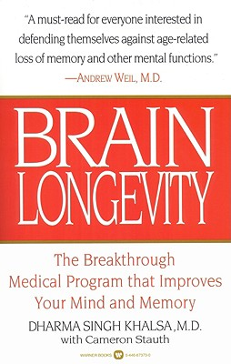 Brain Longevity: The Breakthrough Medical Program that Improves Your Mind and Memory, Khalsa, Dharma Singh; Stauth, Cameron