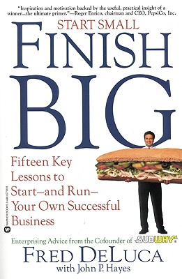 Image for Start Small, Finish Big: 15 Key Lessons to Start--and Run--Your Own Successful Business