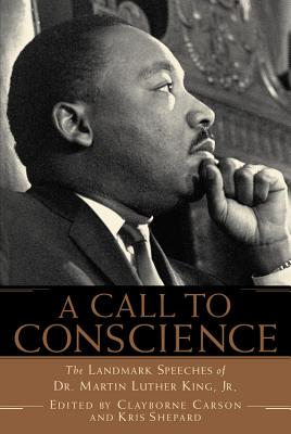 Image for A Call to Conscience: The Landmark Speeches of Dr. Martin Luther King, Jr.