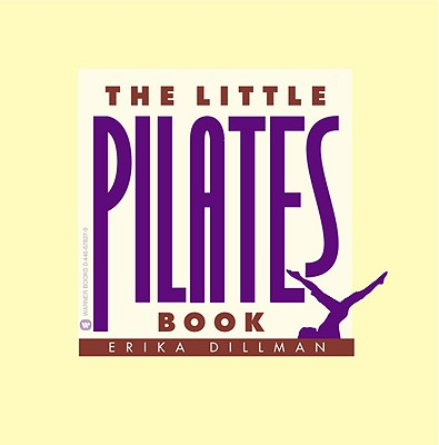 The Little Pilates Book, Erika Dillman