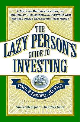 Image for The Lazy Person's Guide to Investing: A Book for Procrastinators, the Financially Challenged, and Everyone Who Worries About Dealing with Their Money