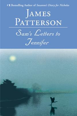 Sam's Letters to Jennifer, JAMES PATTERSON
