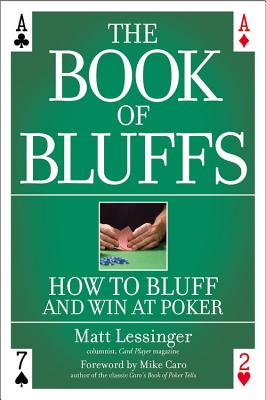 Image for The Book of Bluffs: How to Bluff and Win at Poker