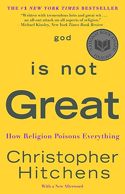 GOD IS NOT GREAT, CHRISTOPHE HITCHENS