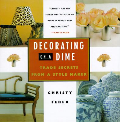 Image for Decorating on a Dime: Trade Secrets from a Style Maker