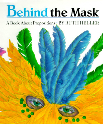 Image for Behind the Mask: A Book about Prepositions