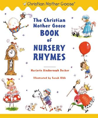 Image for The Christian Mother Goose Book of Nursery Rhymes