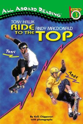 Image for Tony Hawk and Andy MacDonald: Ride to the Top (All Aboard Reading)