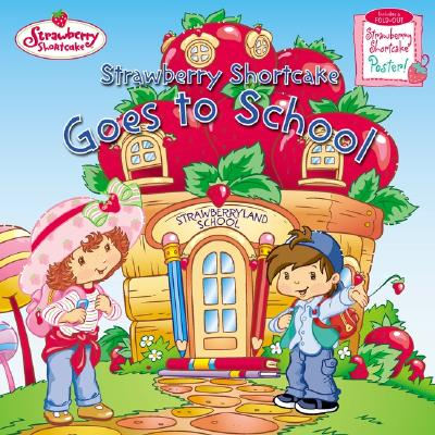 Image for Goes To School(Strawberry Shortcake)
