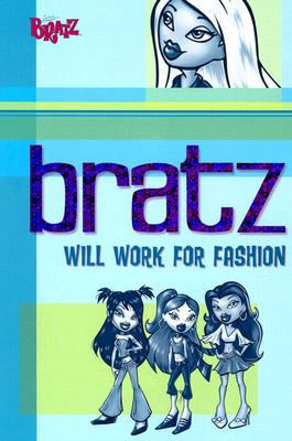 Image for Bratz: Will Work for Fashion
