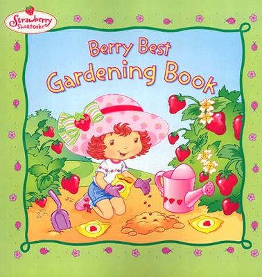 Image for Berry Best Gardening Book (Strawberry Shortcake): Strawberry Shortcake:
