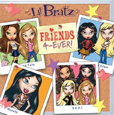 Image for Friends 4-Ever! (Lil' Bratz)