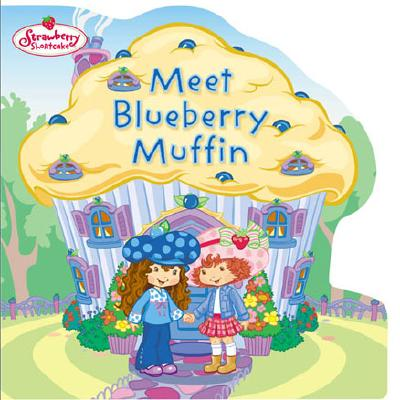 Image for Meet Blueberry Muffin(Strawberry Shortcake)