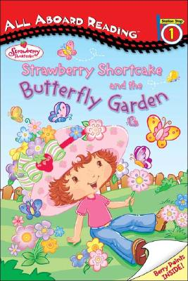 Image for Strawberry Shortcake and the Butterfly Garden: All Aboard Reading Station Stop 1