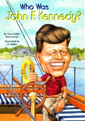Who Was John F. Kennedy?: Who Was...?, Yona Zeldis McDonough
