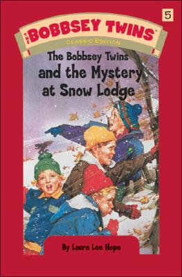 The Bobbsey Twins and the Mystery at Snow Lodge (The Bobbsey Twins, No. 5), Hope, Laura Lee