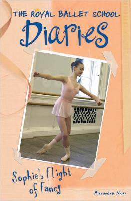 Image for Sophie's Flight of Fancy #4 (Royal Ballet School Diaries)