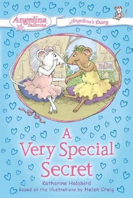 Image for #3 A Very Special Secret: Angelina's Diary (Angelina Ballerina)
