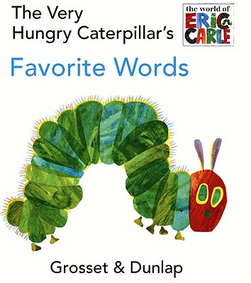 Image for The Very Hungry Caterpillar's Favorite Words (The World of Eric Carle)