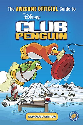 Image for The Awesome Official Guide to Club Penguin: Expanded Edition (Disney Club Penguin)