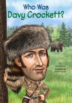 Who Was Davy Crockett?, Gail Herman