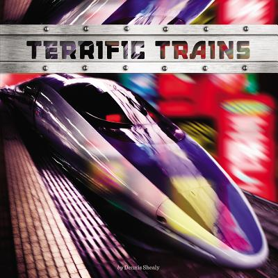 TERRIFIC TRAINS, SHEALY, DENNIS