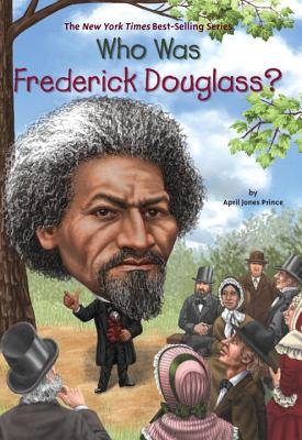 Who Was Frederick Douglass?, April Jones Prince