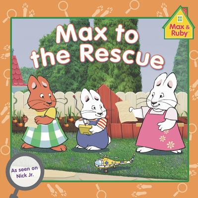 Image for Max to the Rescue (Max and Ruby)