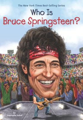 Image for Who Is Bruce Springsteen? (Who Was...?)