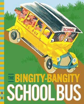 Image for The Bingity-Bangity School Bus (G&D Vintage)