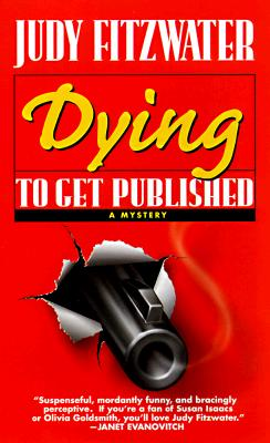 Dying to Get Published (Jennifer Marsh Mysteries), Judy Fitzwater