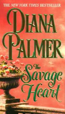 The Savage Heart, Diana Palmer