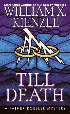 Till Death, Kienzle, William X.